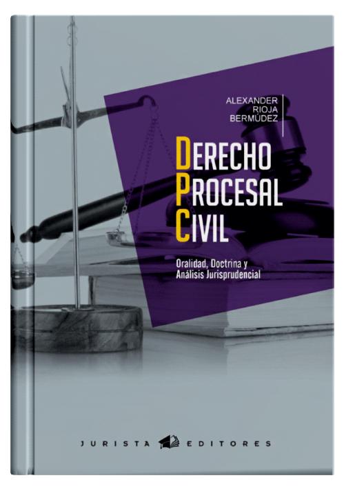 DERECHO PROCESAL CIVIL - Oralidad, Doctrina y Análisis Jurisprudencial.