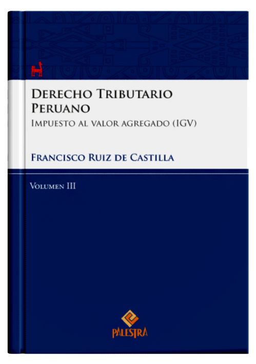 DERECHO TRIBUTARIO PERUANO (Vol. 3)