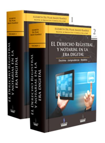 EL DERECHO REGISTRAL Y NOTARIAL EN LA ERA DIGITAL (2 Vol) (Doctrina - Jurisprudencia - Modelos)