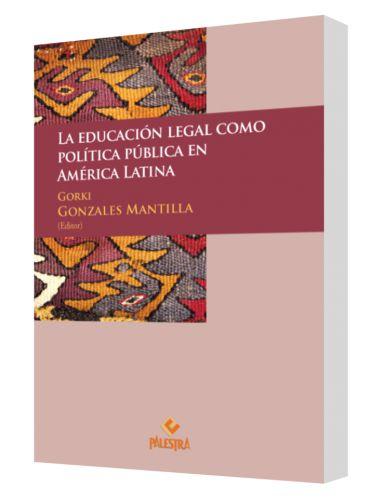 LA EDUCACIÓN LEGAL COMO POLÍTICA PÚBLICA EN AMÉRICA LATINA - Librería Juridica Legales / Libros de Derecho & Jurídicos