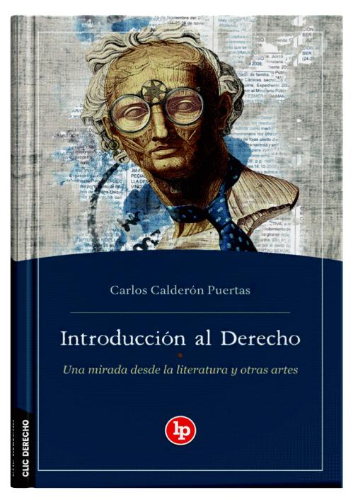 INTRODUCCIÓN AL DERECHO - Una Mirada Desde La Literatura Y Otras Artes