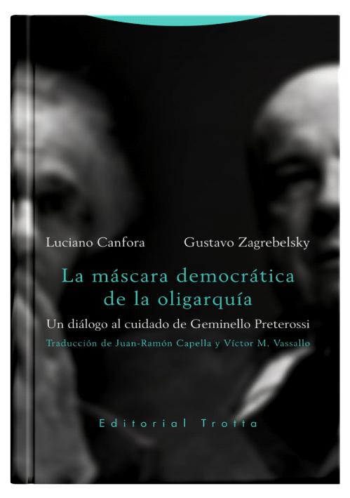 LA MÁSCARA DEMOCRÁTICA DE LA OLIGARQUÍA - Un diálogo al cuidado de Geminello Preterossi.