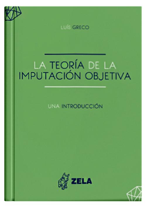 LA TEORÍA DE LA IMPUTACIÓN OBJETIVA - Una Introducción.