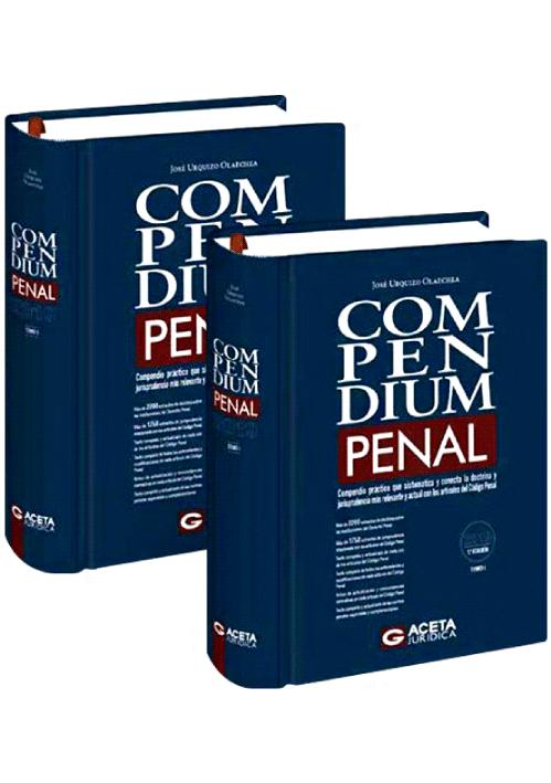 COMPENDIUM PENAL. Una herramienta practica para entender el sentido y la logica interna de cada articulo del Codigo penal peruano.