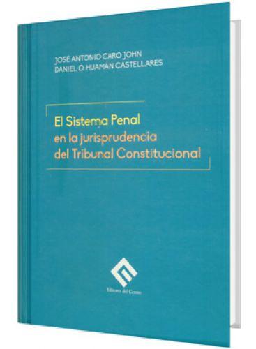 EL SISTEMA PENAL EN LA JURISPRUDENCIA DEL TRIBUNAL CONSTITUCIONAL