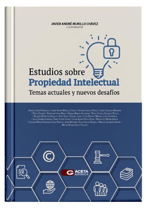 ESTUDIOS SOBRE PROPIEDAD INTELECTUAL - Temas Actuales Y Nuevos Desafíos