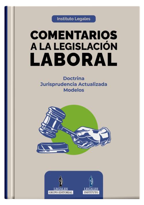 COMENTARIOS A LA LEGISLACIÓN LABORAL