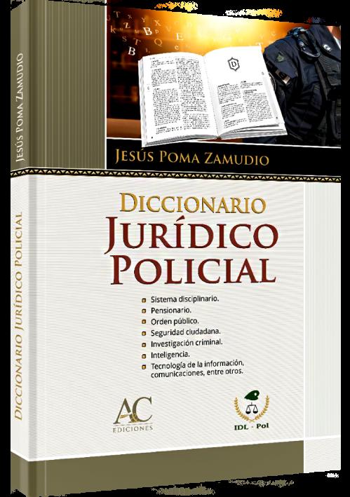 DICCIONARIO JURÍDICO POLICIAL..