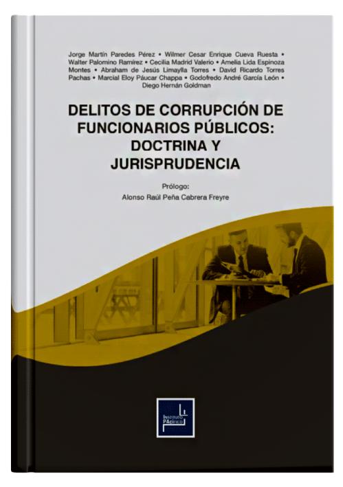 DELITOS DE CORRUPCIÓN DE FUNCIONARIOS PÚBLICOS: Doctrina y Jurisprudencia