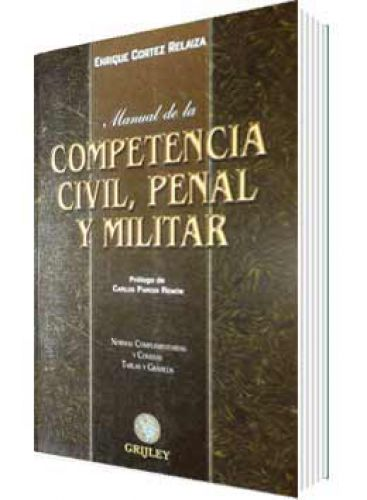 MANUAL DE LA COMPETENCIA CIVIL, PENAL Y MILITAR