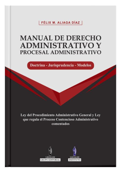 MANUAL DE DERECHO ADMINISTRATIVO Y PROCESAL ADMINISTRATIVO (Doctrina - Modelos - Jurisprudencia)
